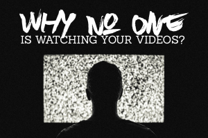 why_no_one_is_watching_your_videos