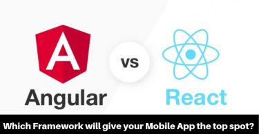 Angular vs React: Which Framework to Choose for Your Mobile App