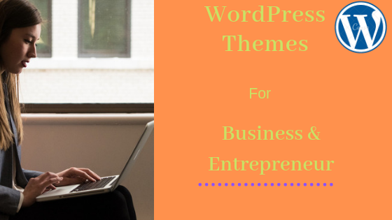 Top 10 WordPress Themes for Business and Entrepreneur
