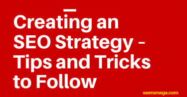 Creating an SEO Strategy – Tips and Tricks to Follow