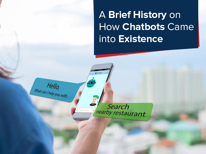 A Brief History on How Chatbots Came into Existence