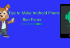 7 Tips to Make Your Android Phone Works Fast