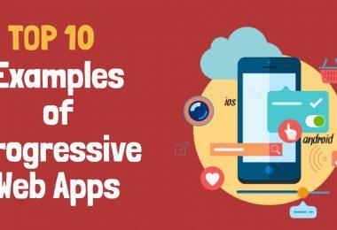 Top 10 Examples of Progressive Web Apps