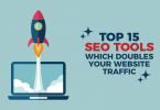 Top 15 SEO Tools Which Doubles Your Website Traffic