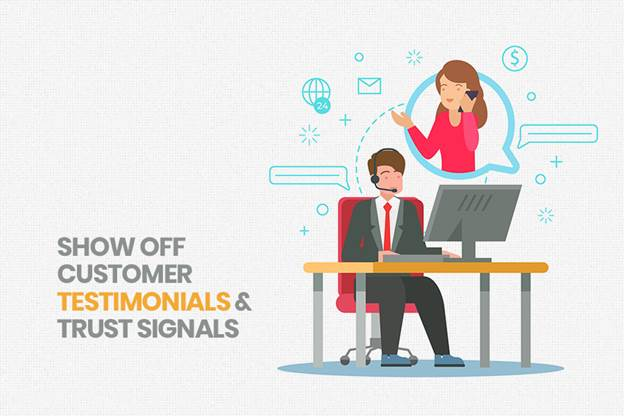 Show Off Customer Testimonials and Trust Signals