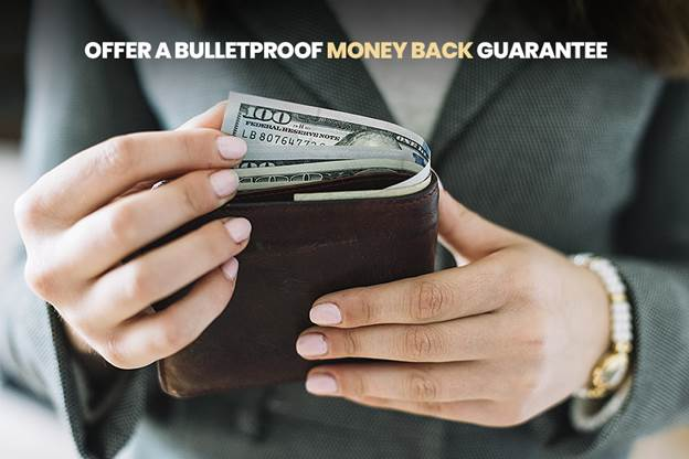 Offer a Bulletproof Money-Back Guarantee