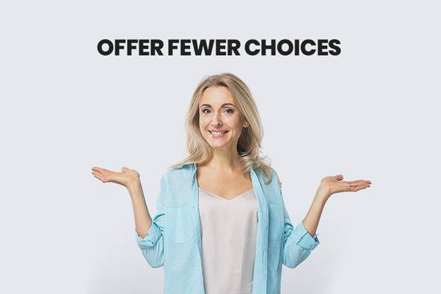 Offer Fewer Choices