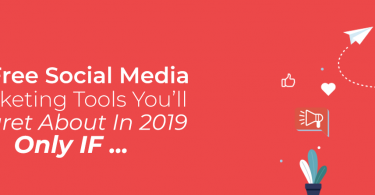 10 Free Social Media Marketing Tools You'll Regret About In 2019: Only If You're Still Not Using Them