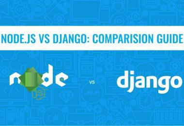 Django vs Node.js: A Detailed Comparison, Pros, and Cons