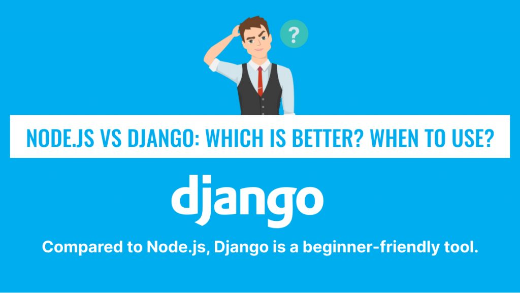 Node.js vs Django_ Which Is Better_ When To Use_