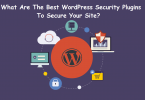 What are the Best WordPress Security Plugins to Secure your Site?