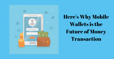 Here's Why Mobile Wallets is the Future of Money Transaction
