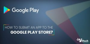 how to submit an app to the google play store