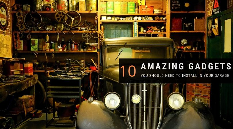10 Amazing Gadgets you should need to install in your Garage