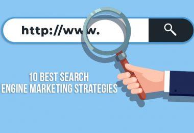 10 Best Search Engine Marketing Strategies