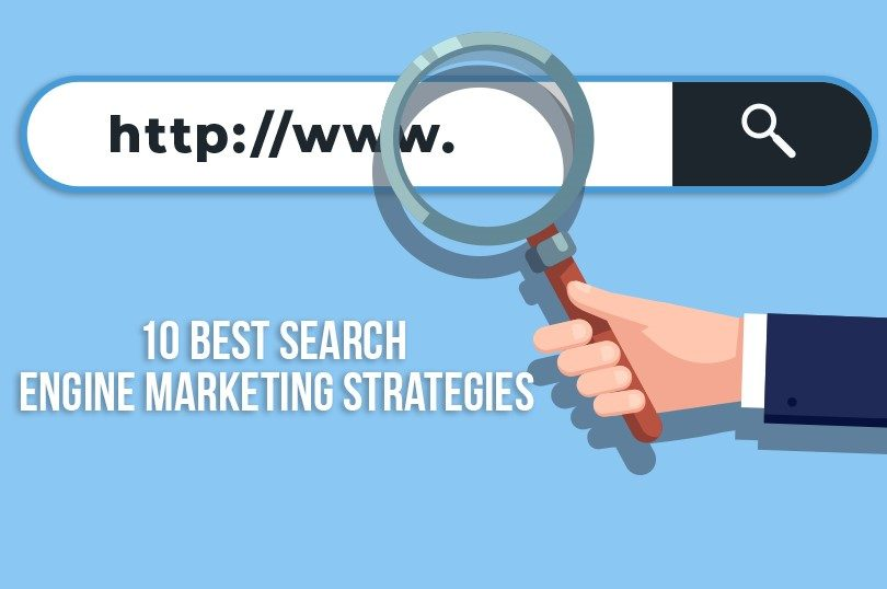 10 Best Search Engine Marketing Strategies