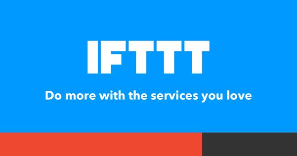 IFTTT-Every thing works better together