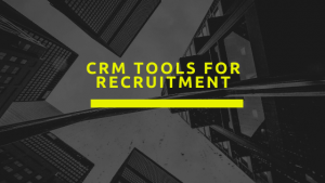 CRM Tools for Recruitment