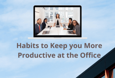 Habits to Keep you More Productive at the Office