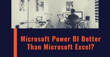 Microsoft Power BI better than Microsoft Excel