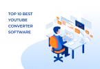 Top 10 Best YouTube Converter Software