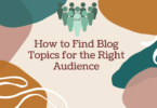 How to Find Blog Topics for the Right Audience