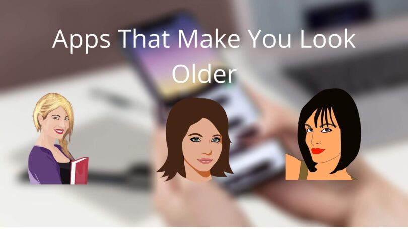 Apps That Make You Look Older