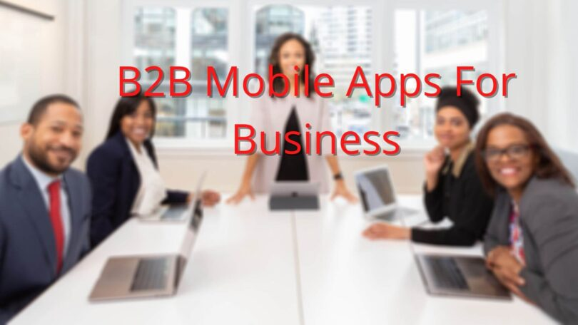 Top B2B Mobile Apps for Business