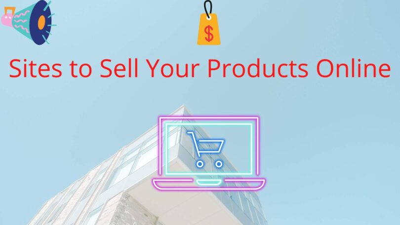 Sites to Sell Products Online