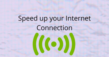 Speed up your Internet Connection
