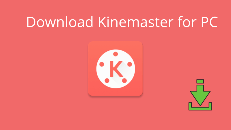 How to Download Kinemaster for PC Windows (10/8/7) Free