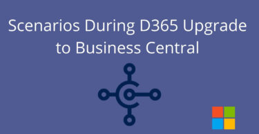 Scenarios During D365 Upgrade to Business Central