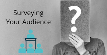 Start Surveying Your Audience and Benefit from It
