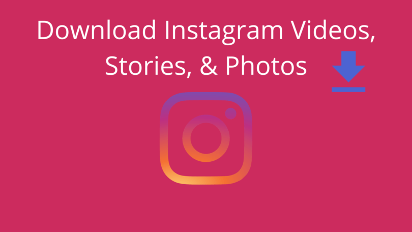 Download Instagram Videos, Stories, and Photos