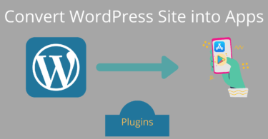 Plugins to Convert a WordPress Site into a Mobile App