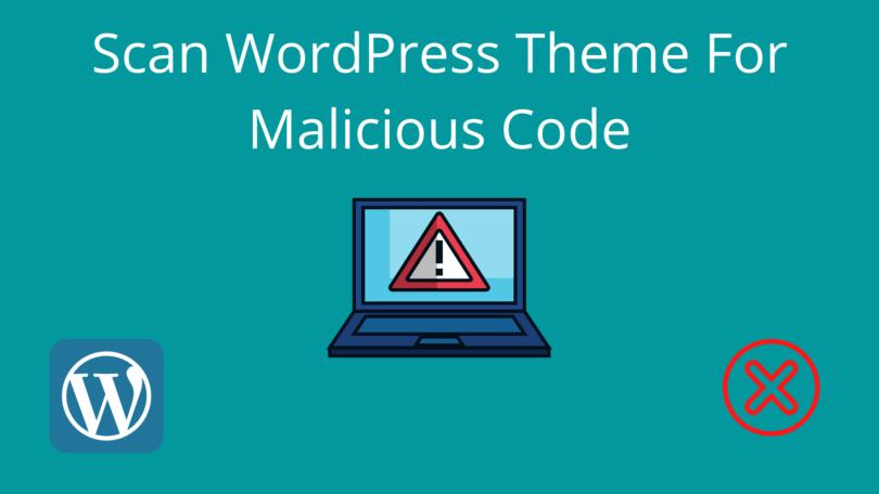 Scan WordPress Theme For Malicious Code