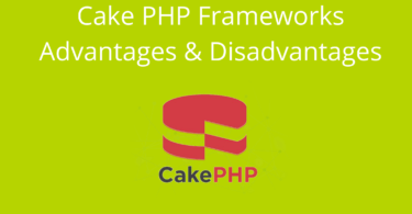 Cake PHP Frameworks Advantages & Disadvantages