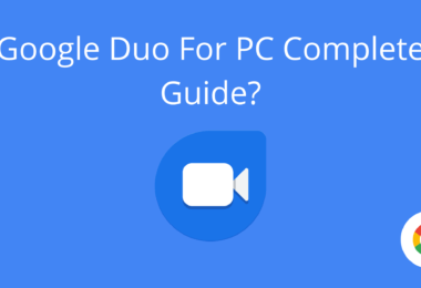 Google Duo For PC Complete Guide