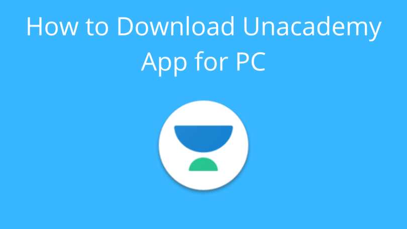 How to Download Unacademy App for PC