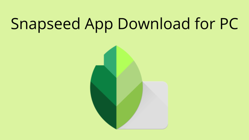 Snapseed App Download for PC