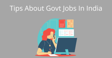 Best 3 Tips No One Tells About Govt Jobs In India
