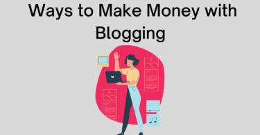 Ways to Make Money with Blogging