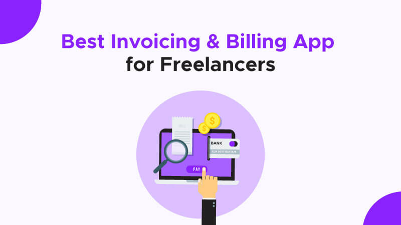 Best Invoicing and Billing App for Freelancers