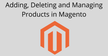 Adding, Deleting and Managing Products in Magento