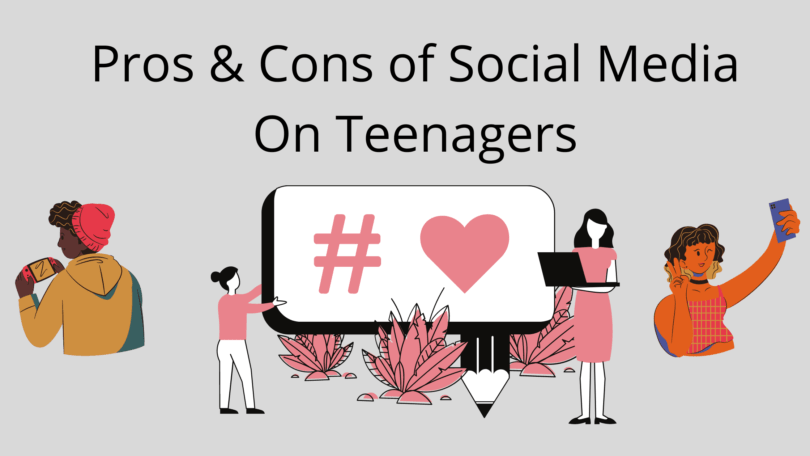 Pros & Cons of Social Media On Teenagers