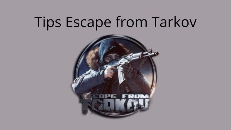 Tips Escape from Tarkov