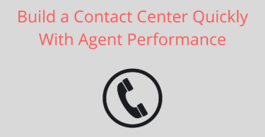 Build a Contact Center Quickly With Agent Performance