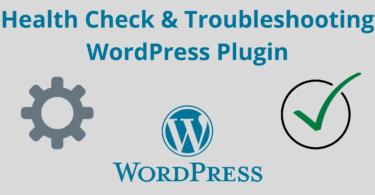 Health Check & Troubleshooting WordPress Plugin