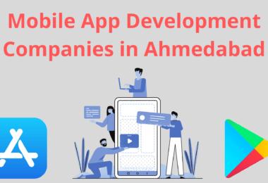 Mobile App Development Companies in Ahmedabad